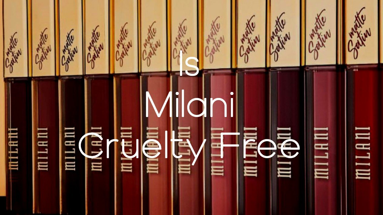 Is Milani Cruelty Free - A-Lifestyle