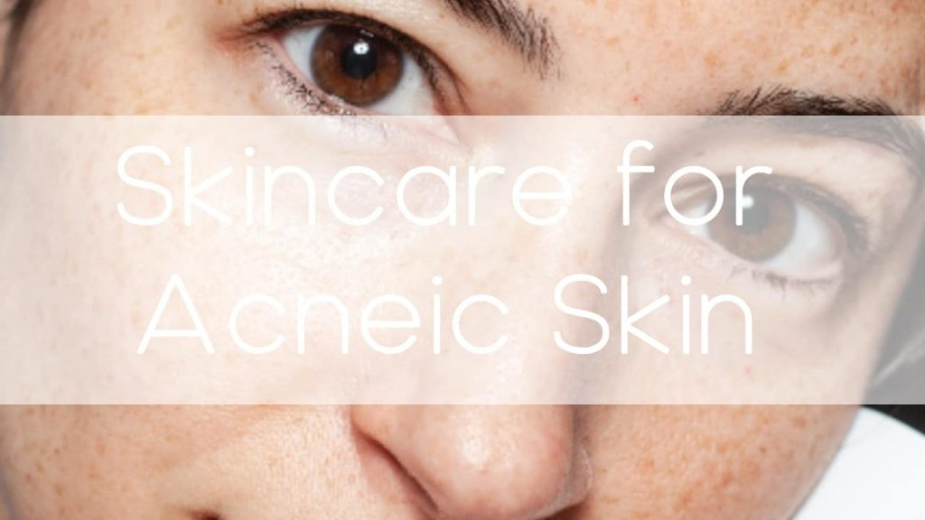 Skin care for acneic skin