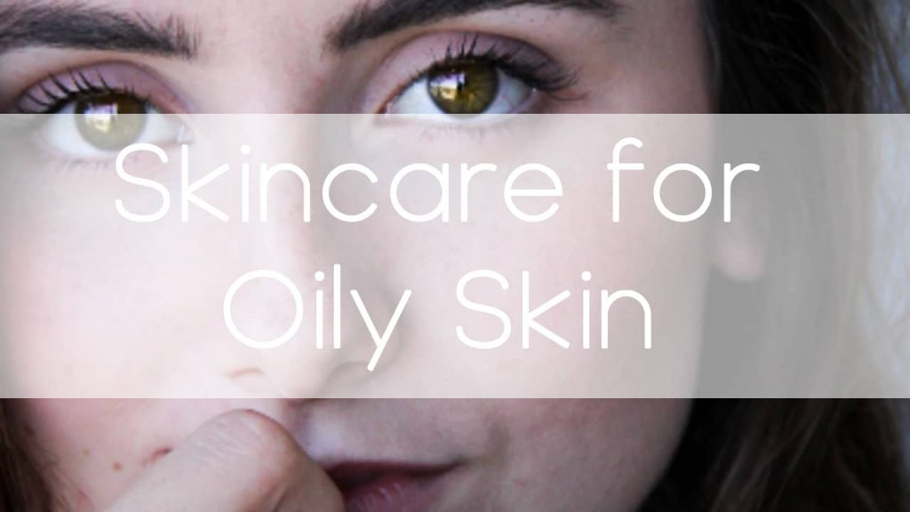 Skin care for oily skin